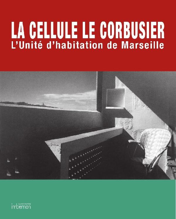 Livre la-cellule-le-corbusier-l-unite-d-habitation-de-marseille